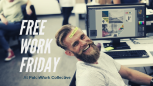 Free Work Friday at PatchWork Collective